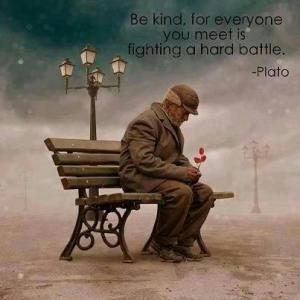 Be Kind Fighting Hard Battle
